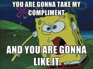he compliments you